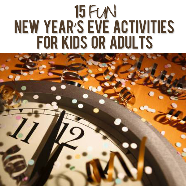 15 fun new years eve activities for kids or adults