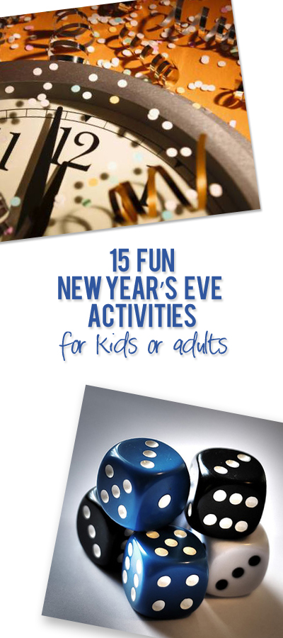 15 new year's eve activities for adults and kids