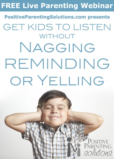 Another Amazing FREE Parenting Webinar: Get Kids to Listen Without Nagging, Reminding or Yelling