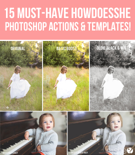 "15 must have Photoshop actions to take your photos from ""ho hum"" to ""HowDoesShe""!"