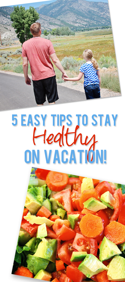 5 Easy Tips To Stay Healthy on Summer Vacations