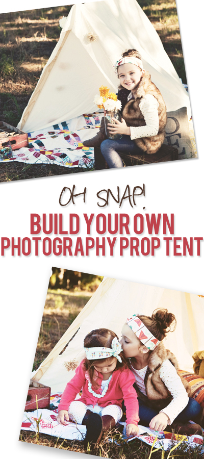 Oh Snap! - Build Your Own Photography Prop Tent | How Does She