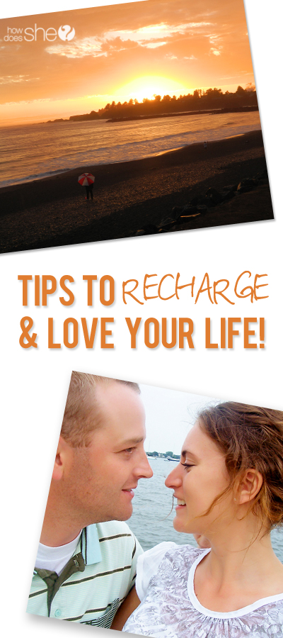 Tips to rehcarge and love your life