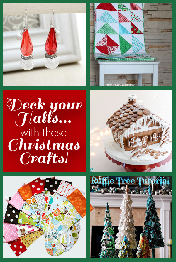 Deck Your Halls…with these Christmas Crafts!