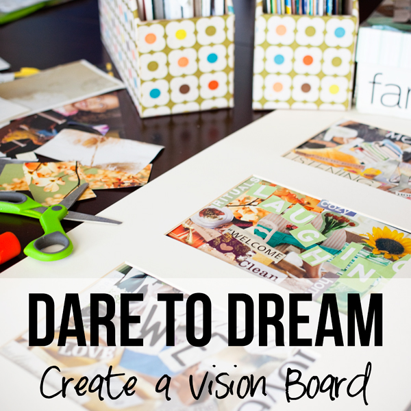 Dare to dream create a vision board for Home design vision board