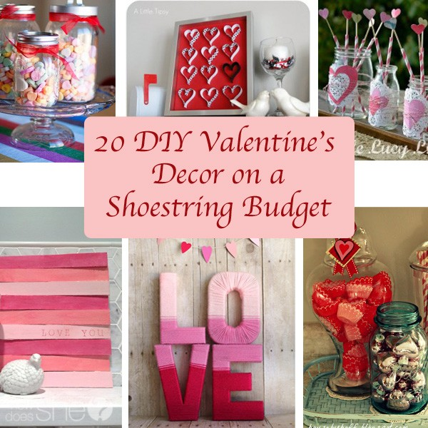 Homemade Decoration Ideas: 20 DIY Valentine's Décor On A Shoestring Budget