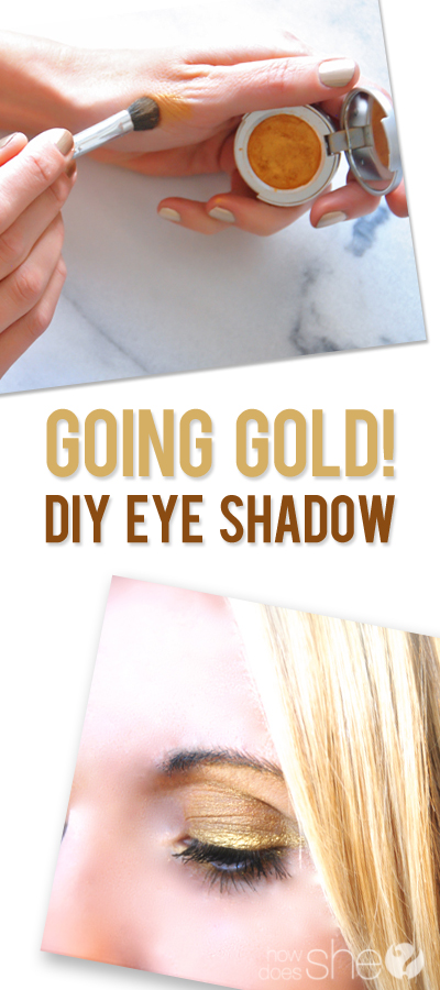 Going Gold–DIY Eye Shadow