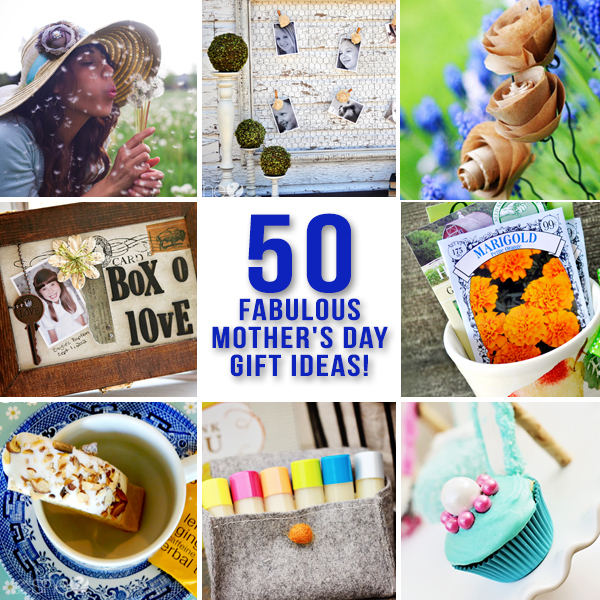 50 Fabulous Mother's Day Gift Ideas!