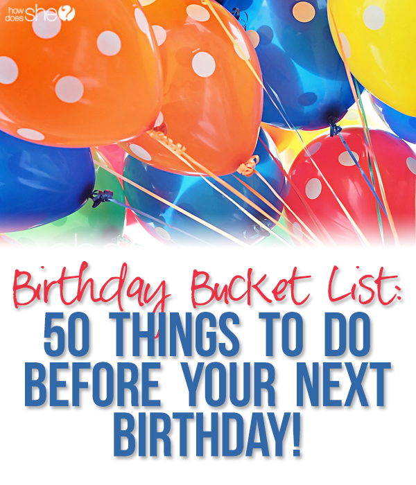 Birthday Bucket List Of Activities To Complete Before Your