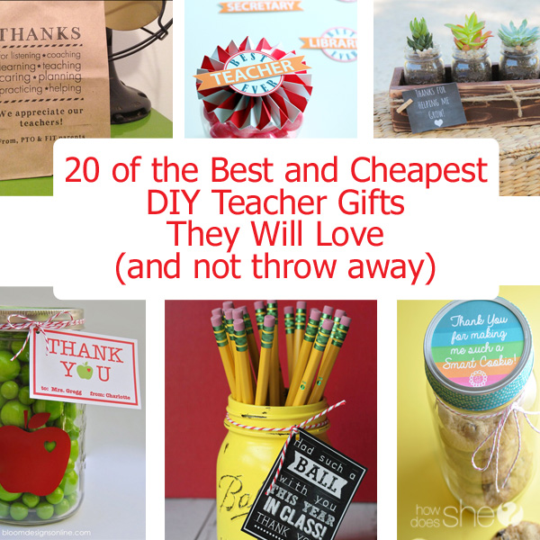20 of the Best and Cheapest DIY Teacher Gifts They Will Love (and not throw away)