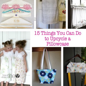 15 Things You Can Do To Upcycle a Pillowcase