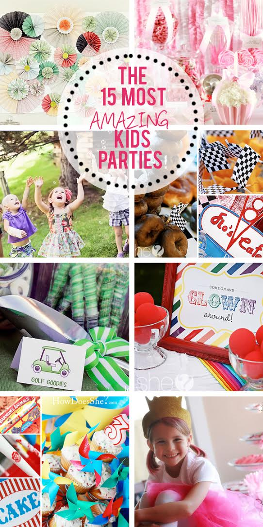 The 15 MOST AMAZING Kids Parties How Does She