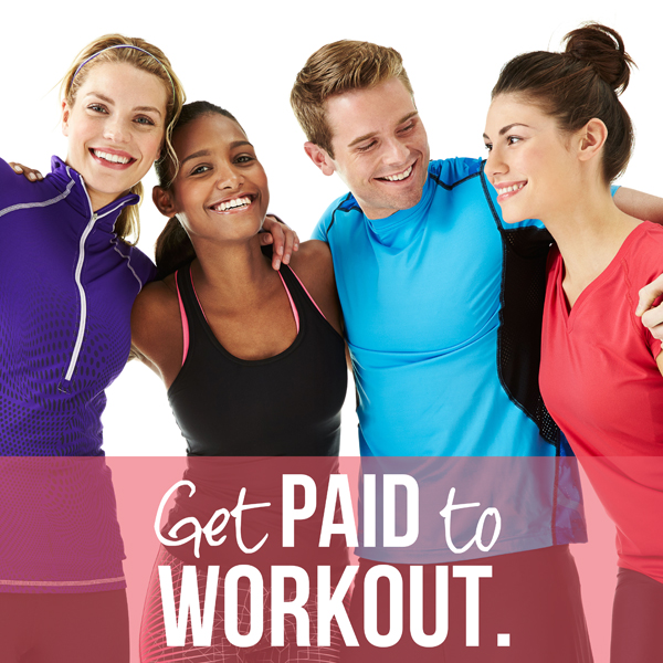 Get Paid to Workout! It's as Simple as That.
