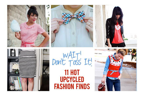 Wait, Don't Toss That!  11 HOT Upcyled Fashion Finds