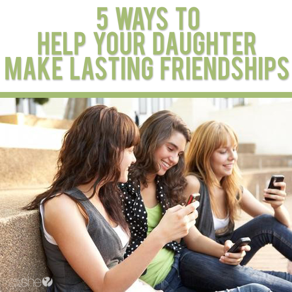 Back To School – 5 Ways to Help Your Daughter Make Lasting Friendships