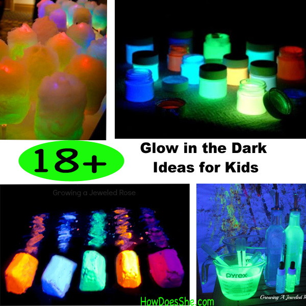 18 Glow In The Dark Ideas For Kids How Does She