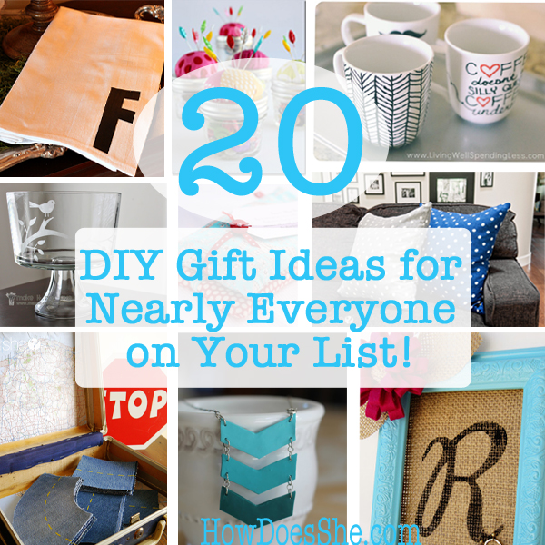 20 DIY Gift Ideas for Nearly Everyone on your List!
