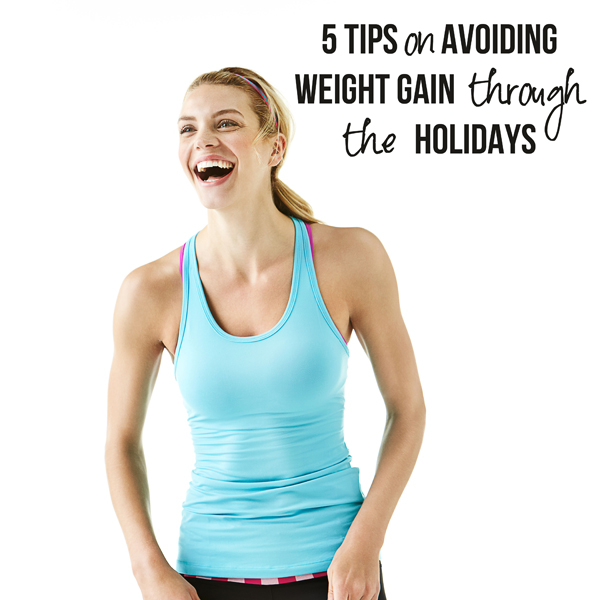 5 tips on Avoiding Holiday Weight Gain