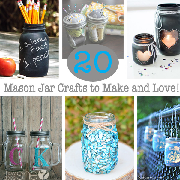 20 Mason Jar Crafts to Make and Love!