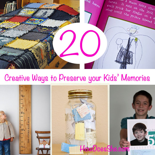 20 Creative Ways to Preserve your Kids' Memories