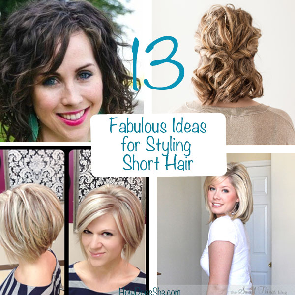 13 Fabulous Ideas for Styling Short Hair
