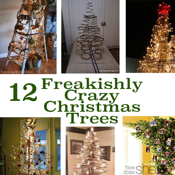 12 Christmas Tree.12 Freakishly Crazy Christmas Trees How Does She