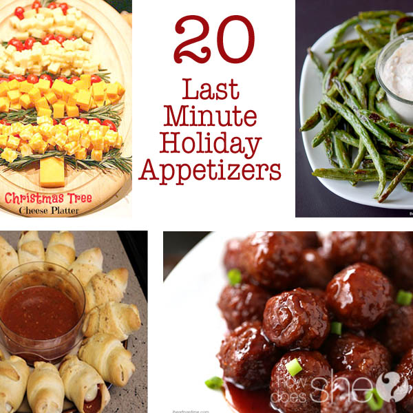 20 Last Minute Holiday Appetizers