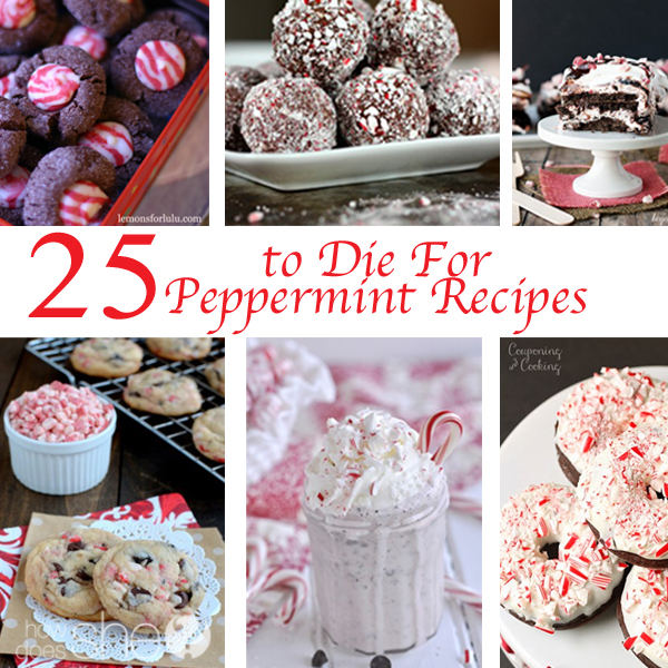 25 to Die For Peppermint Recipes