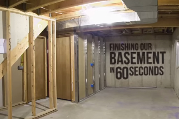 Finish the basement in 60 Seconds.  This is a cool video.