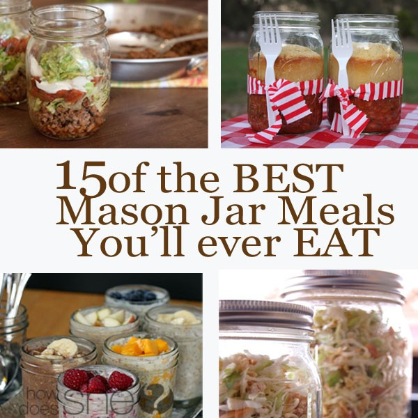 15 of the BEST Mason Jar Meals you'll ever EAT collage