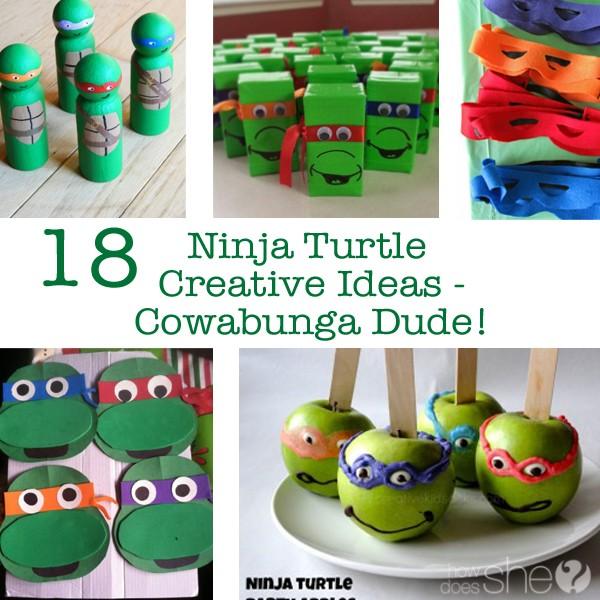 18 Ninja Turtle Creative Ideas   Cowabunga Dude!