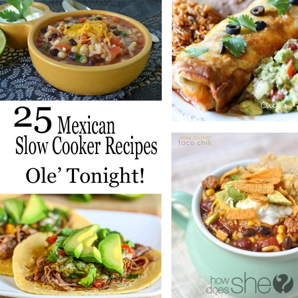 25 Mexican Slow Cooker Recipes Ole' Tonight!