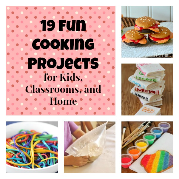19 Fun Cooking Projects For Kids, Classrooms, and Home