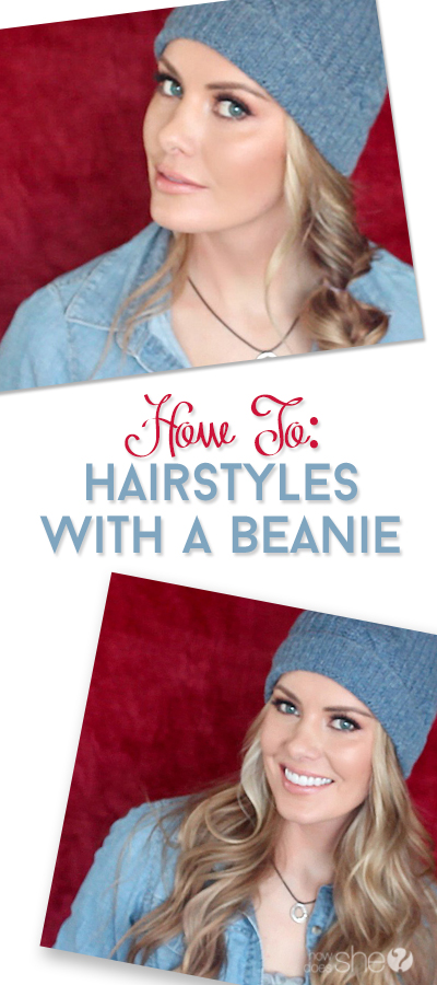Three Beanie Approved Hairstyles!