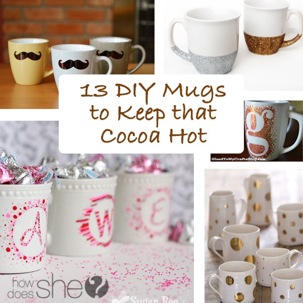 13 DIY Mugs to Keep that Cocoa Hot