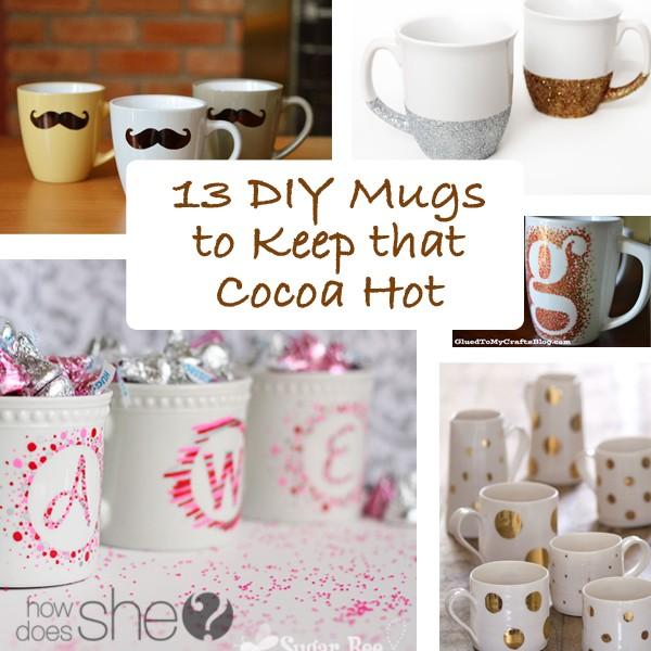 13 DIY Mugs to Keep that Cocoa Hot