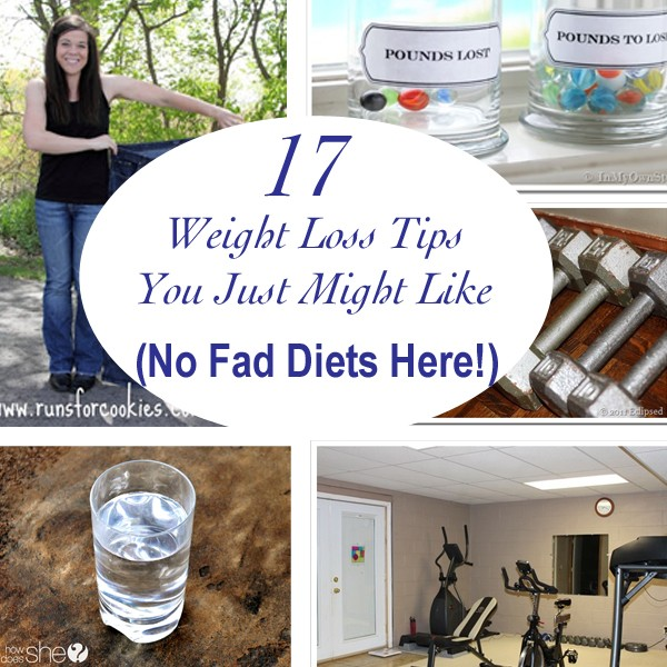 17 Weight Loss Tips You Just Might Like (No Fad Diets Here!)
