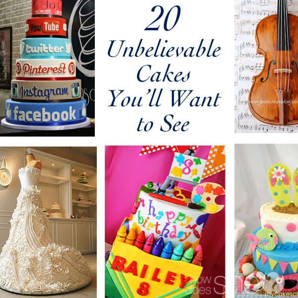 20 Unbelievable Cakes You'll Want to See
