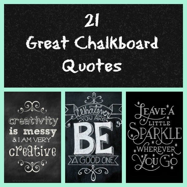 15 Whimsical Kitchen Designs With Chalkboard Wall: 21 Great Chalkboard Quotes