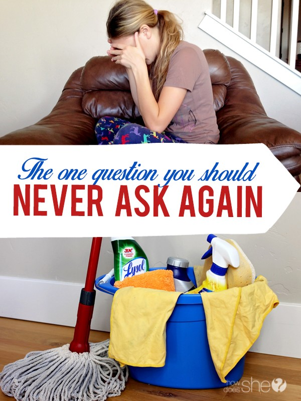 The one question you should NEVER ask again