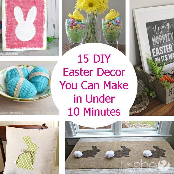 15 diy easter decor you can make in under 10 minutes how for Diy easter decorations home