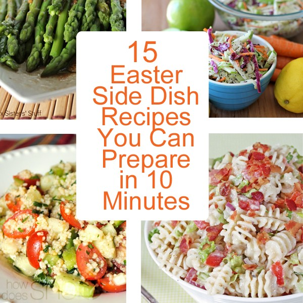 15 Easter Side Dish Recipes You Can Prepare in 10 Minutes
