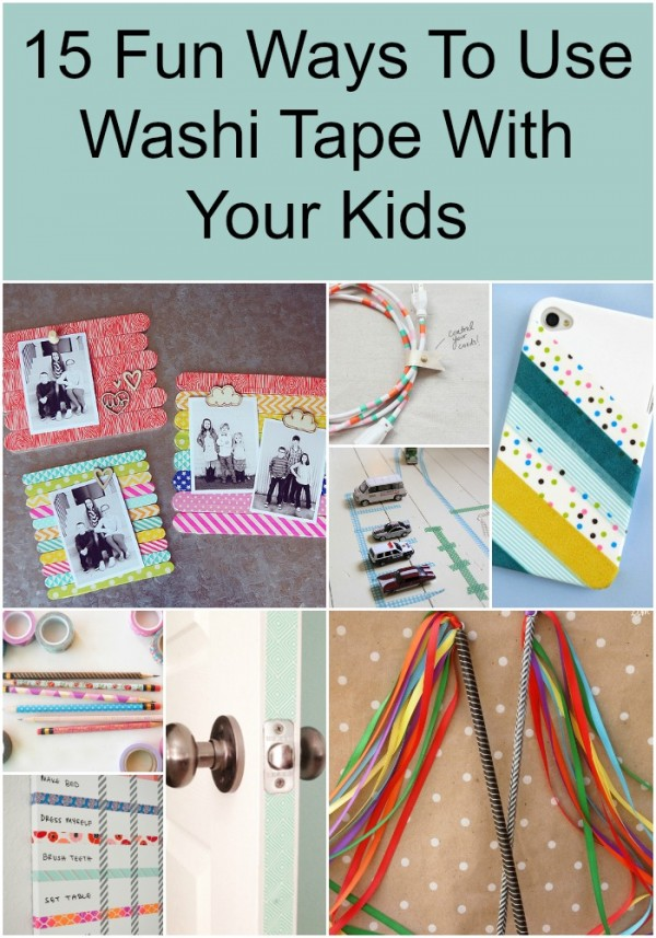 15 Fun Ways To Use Washi Tape With Your Kids pin