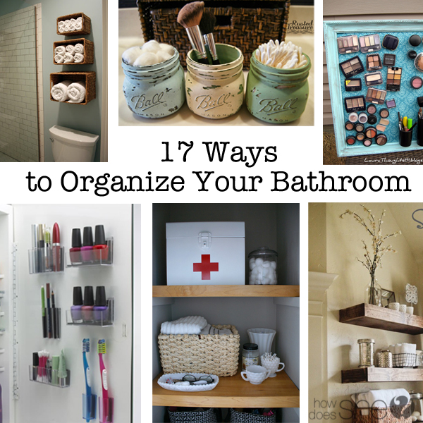 17 Ways to Organize Your Bathrrom