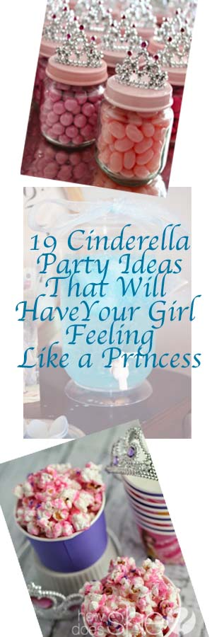 19 Cinderella Party Ideas That Will Have Your Girl Feeling Like a
