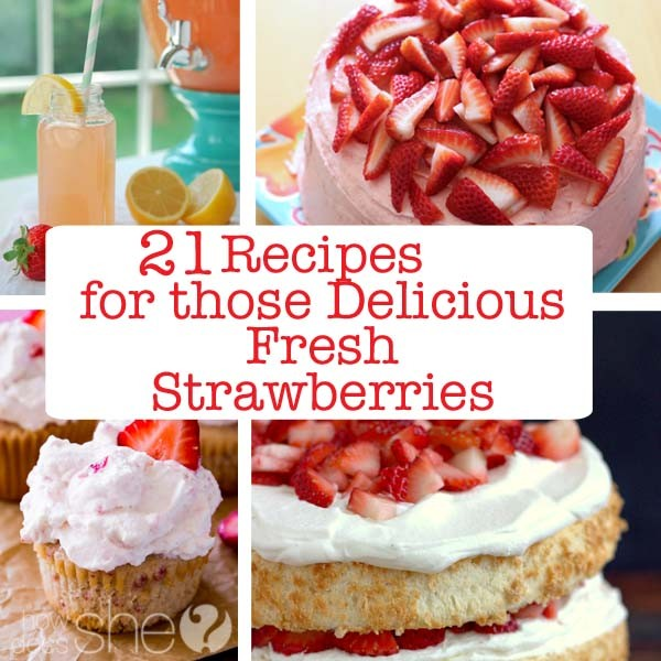 21 Recipes for the Delicious Fresh Strawberries