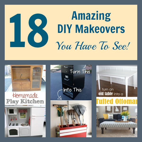 18 Amazing DIY Makeovers You HAVE To See!