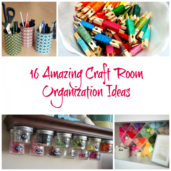 16 Amazing Craft Room Organization Ideas