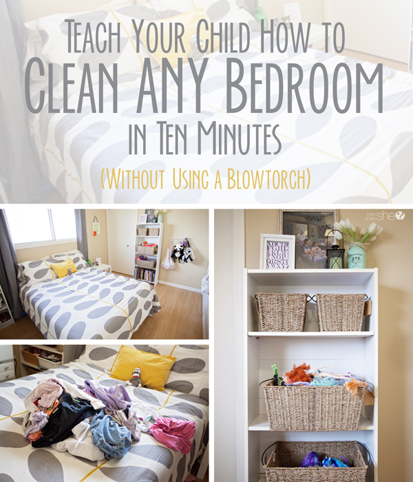 how to teach your child to clean any bedroom in 10 minutes without using a blowtorch. Black Bedroom Furniture Sets. Home Design Ideas