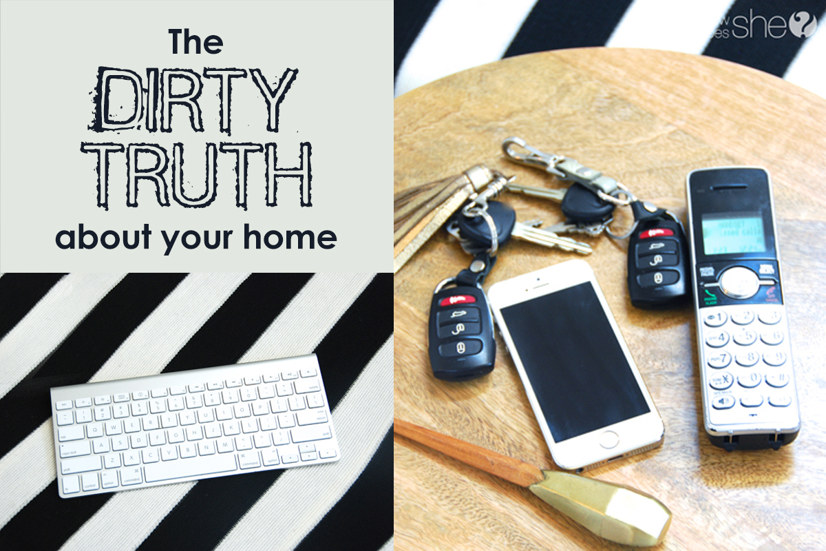 The Dirty Truth About Your Home- Learn to REALLY clean your house